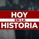 HOY,,EN LA HISTORIA…
